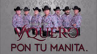 Pon Tu Manita - Grupo Vaquero (Video)