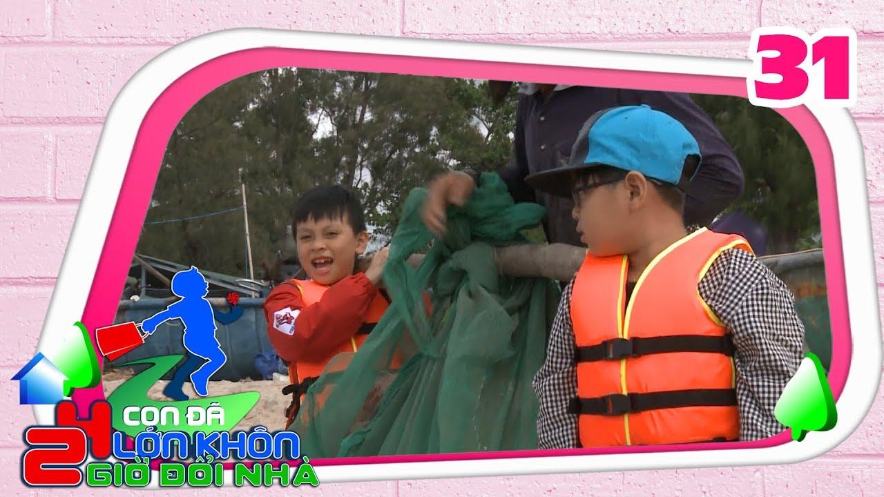 24 GIỜ ĐỔI NHÀ | 24HDN #31 FULL | 'Thánh hài nhí' An Khang lần đầu ra khơi đánh cá | 030218 🐠
