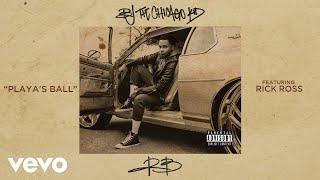 "Video thumbnail of ""BJ The Chicago Kid - Playa's Ball (Audio) ft. Rick Ross"""