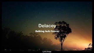 Delacey   Nothing Lasts Forever (Lyrics)