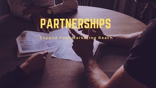 How Partnerships Can Expand Your Marketing Reach