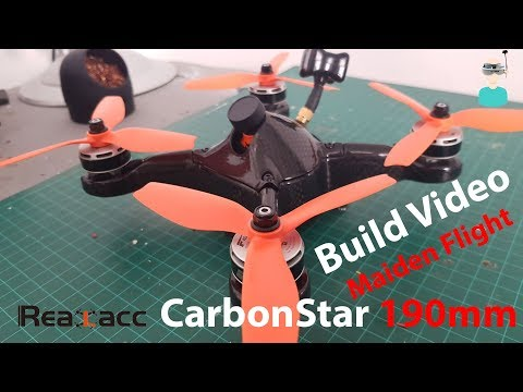 Realacc Carbonstar 190mm - Build Video And Maiden Flight(s)