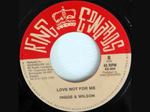 HIGGS AND WILSON love not for me.wmv