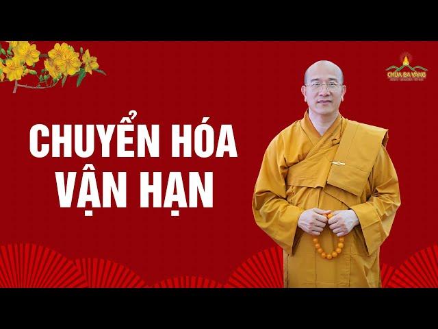 Cách chuyển hóa vận hạn theo lời Phật dạy | Thầy Thích Trúc Thái Minh