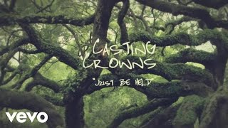 Music Monday: Just be Held by Casting Crowns
