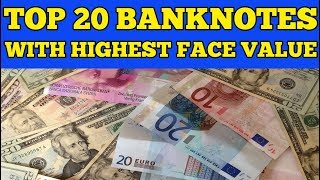 The Largest Value Banknotes in the World. Top 20 banknotes with highest face value compared to USD