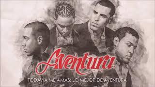 Aventura-Todavía Me Amas:Lo Mejor de Aventura (Deluxe Edition 2016)