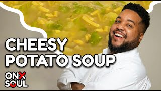 CHEESY POTATO SOUP | Feeding The Soul Full Episode 4