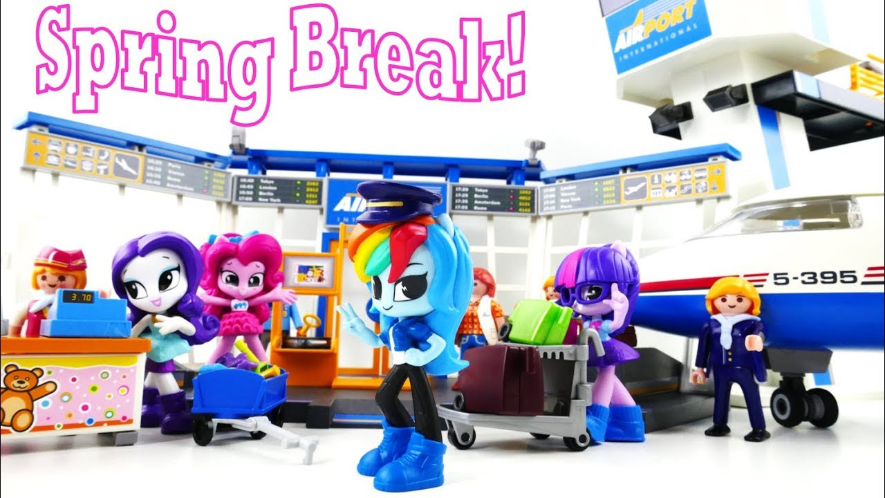 My Little Pony Equestria Girls Spring Break Vacation Play - New Playmobil Airport and Airplane