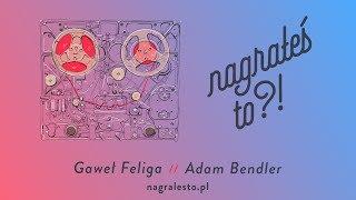 Nagrałeś To?! #28 ADAM BENDLER & Gaweł Feliga