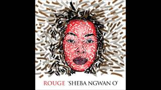 Rouge - Sheba Ngwan O (Audio) [Prod. by Wichi 1080]