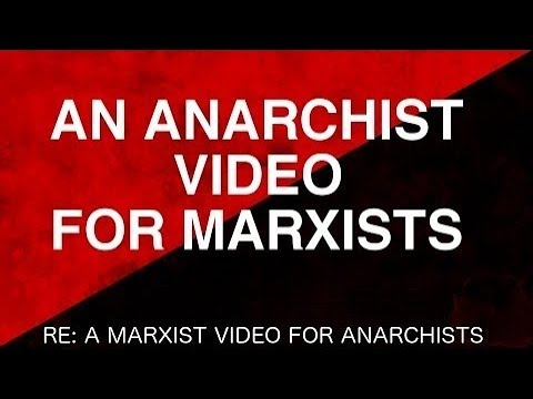 An Anarchist Video For Marxists