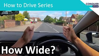 How to Judge the Width of your Car - Narrow spaces and staying in your lane