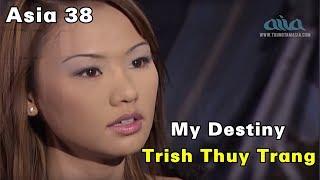 My Destiny | Trish Thuy Trang | Asia 38