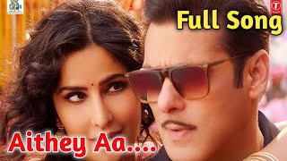 Full Song|Aithey Aa|Vishal|Shekhar|Akasa Singh|Neeti Mohan|Bharat|Aithey Aa Full Song|