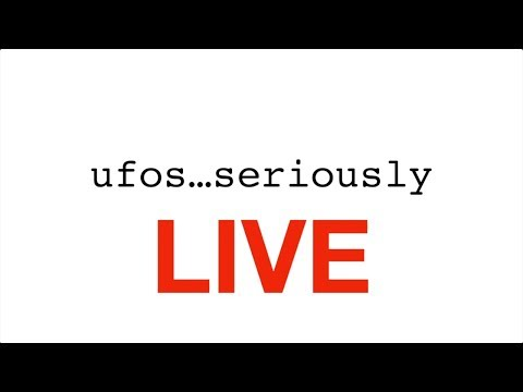 UFOs...Seriously LIVE Ep 7 - Credible UFO News and Information