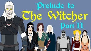 Prelude to the Witcher: Part II (Spoilers!)