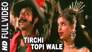 Tirchi Topi Wale Full HD Song | Tridev | Naseeruddin Shah