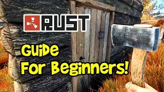 RUST Guide 2019! (Beginner Solo or Team, Survival, Farming, Base, Blueprints, Monuments & Tips)