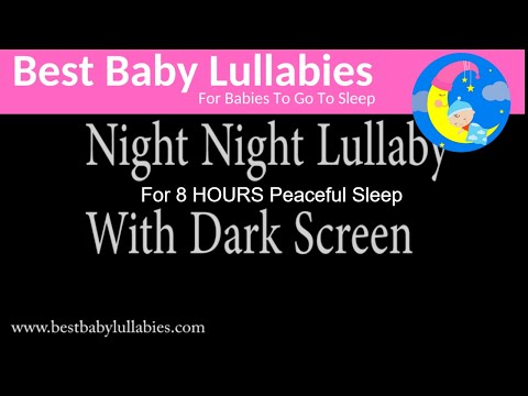 8 HOURS DARK SCREEN Lullaby LULLABIES Lullaby for Babies Go To Sleep Baby Lullaby Baby Songs Sleep