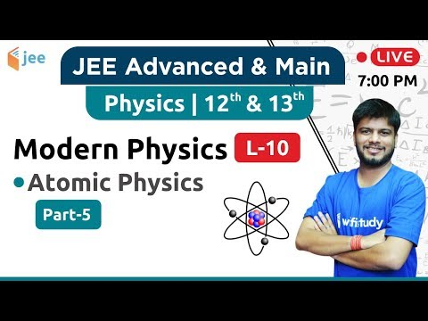 Atomic Physics - Modern physics (L-10) | Physics by Raj Sir | JEE Advanced/Main
