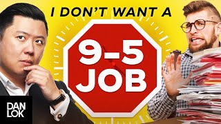 """""""What If I Don't Want To Work A 9-5 job?"""""""