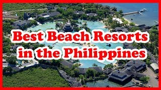 5 Best Beach Resorts in the Philippines | Asia | Love Is Vacation
