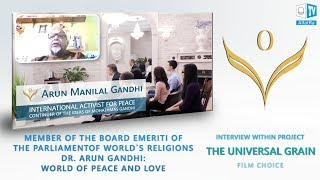 Dr. Arun Gandhi, member of The Board Emeriti of The Parliament of World`s Religions: World of peace