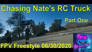 Chasing Nate RC Trucks FPV Freestyle Part One 06/30/2020