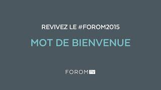 #FOROM2015 - Mot de bienvenue de Cédric Borboën