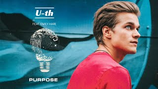 U-th - Purpose (feat. Emily Hare) (Official Audio)