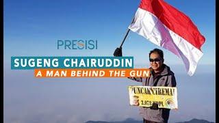 Sugeng Chairuddin - A Man Behind The Gun