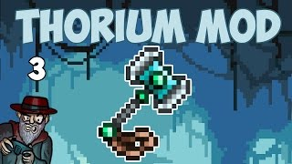 Terraria # 3 The Mjölnir LOOKS AMAZING  - 1.3.4 Thorium Mod Let's Play