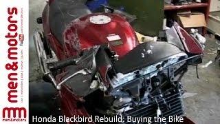 Honda Blackbird Rebuild: Buying the Bike - Part 1