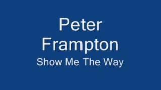 Peter Frampton-Show Me The Way