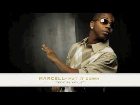 "MARCELL ""PUT IT DOWN"" NEW!!"