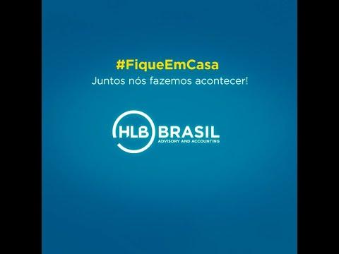 HLB Brasil - Juntos, em casa, para fazer acontecer!