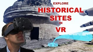 Using VR to Explore Historical Sites
