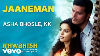 Jaaneman Best Audio Song - Khwahish|Mallika Sherawat|Himanshu Malik|Asha Bhosle|KK