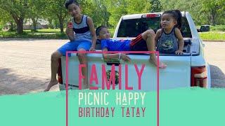 FAMILY PICNIC | HAPPY BIRTHDAY TATAY