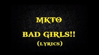 MKTO - Bad Girls Lyric!! - YouTube