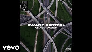 Quality Control, Kollision - Space Cadet (Audio) - Video Youtube