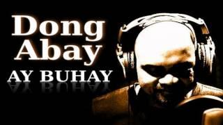 """Dong Abay """"Ay Buhay"""""""