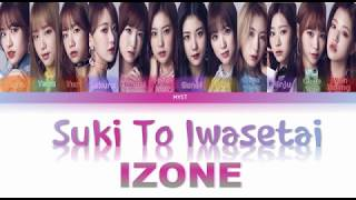 IZ*ONE (아이즈원) - Suki To Iwasetai '好きと言わせたい' (Color Coded Lyrics JPN|ROM|INDO) Sub indo