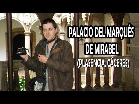Palacio del Marquesado de Mirabel. Plasencia (Cáceres)