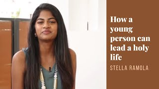 How A Young Person Can Lead A Holy Life | Stella Ramola