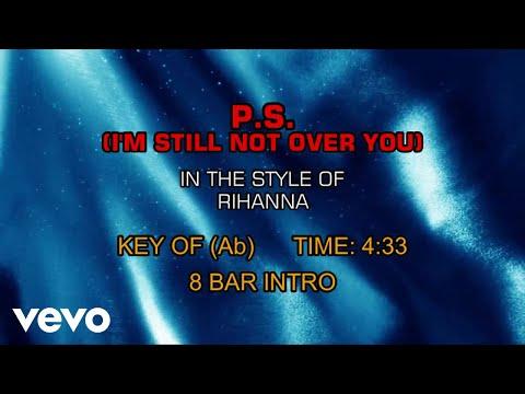 Rihanna - P.S. (I'm Still Not Over You) (Karaoke)