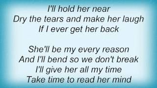 Joe Nichols - If I Ever Get Her Back Lyrics