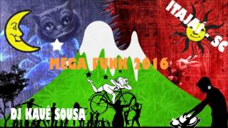 MEGA FUNK 2016 ITAJAÍ SC (DJ Kauê Sousa)