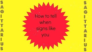 How to tell if a SAGITTARIUS likes you
